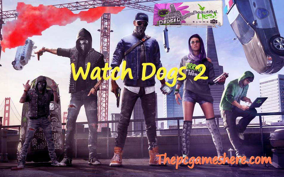 Watch Dogs 2 For Pc