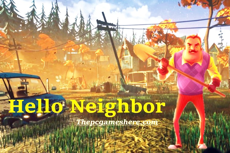 Hello Neighbor Download For Pc