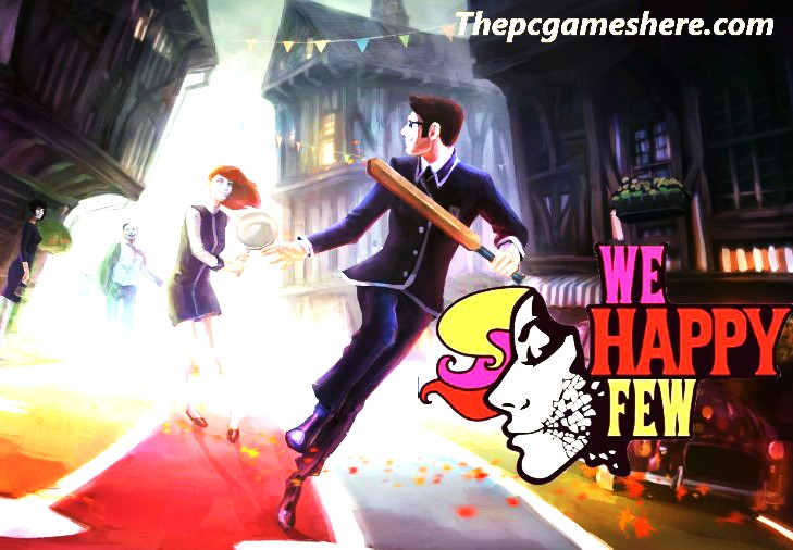 We Happy Few Game For Pc Full Download