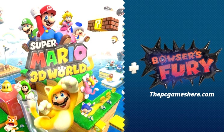Super Mario 3D World + Bowser's Fury Game Free Download