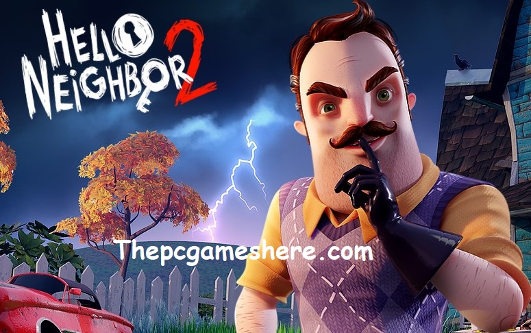 Hello Neighbor 2 Game For Pc